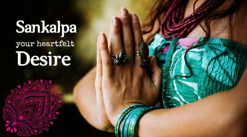 Sankalpa – your heartfelt desire